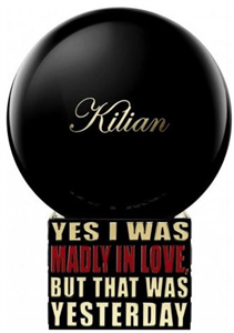 By Kilian Yes I Was Madly in Love But That Was Yesterday EDP