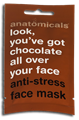 Anatomicals Look, You've Got Chocolate All Over Your Face Csokis Stresszoldó Arcpakolás