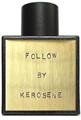 Kerosene Follow EDP