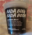 Lush Bada Bing Bada Boom Shower Jelly